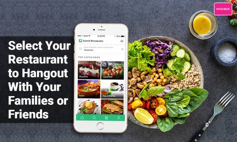 Select your Restaurant to Hang Out with Your Families or Friends